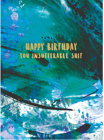 Birthday Card - You Insufferable Shit - The Flying Owl