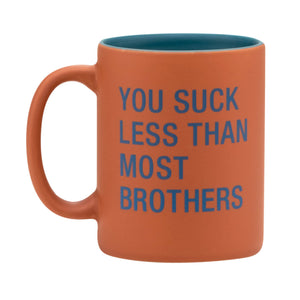 Mug - You Suck Less Than Most Brothers