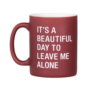 Mug - A Beautiful Day to Leave Me Alone