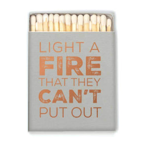 Matches - Light a Fire They Can't Put Out