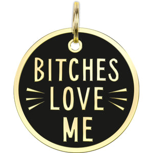 Pet Collar Tag - Bitches Love Me - The Flying Owl