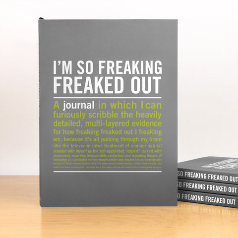 Journal - Freaking Freaked Out