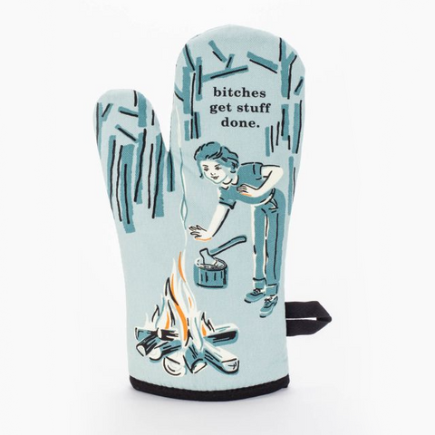 Oven Mitt - Bitches Get Stuff Done