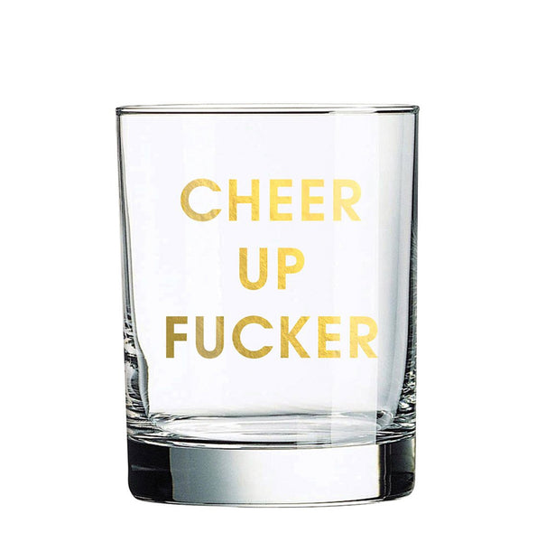 Rocks Glass- Cheer Up Fucker