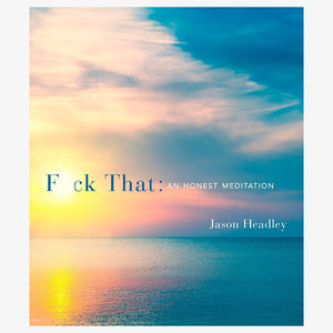 Book - Fuck That, An Honest Meditation