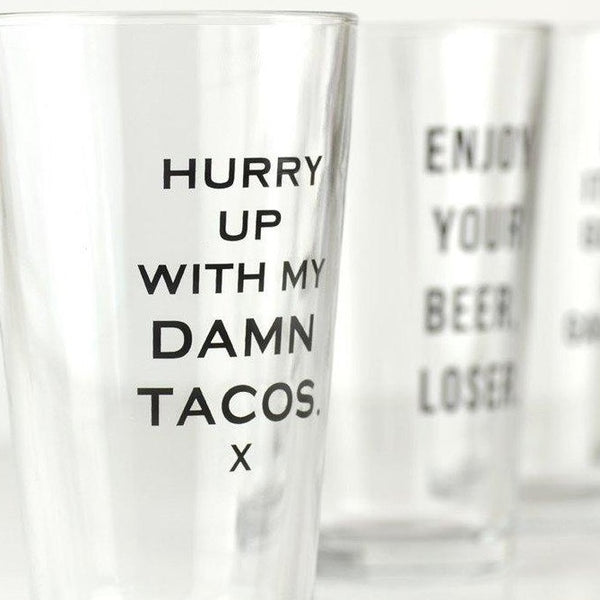 Glass - Hurry Up With My Damn Tacos.