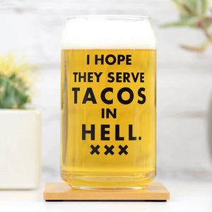 Pint Glass - I Hope They Serve Tacos in Hell - The Flying Owl