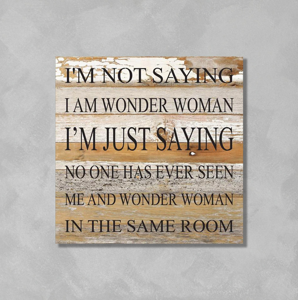 Wall Art - Not Saying I Am Wonder Woman - The Flying Owl