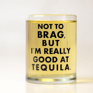 Shot glass - Good at Tequila - The Flying Owl