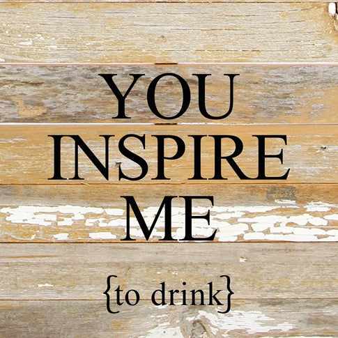 Wall Art - You Inspire Me to Drink - The Flying Owl