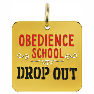 Pet Collar Tag - Obedience School Drop Out