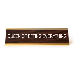 Deskplate - Queen Of Effing Everything