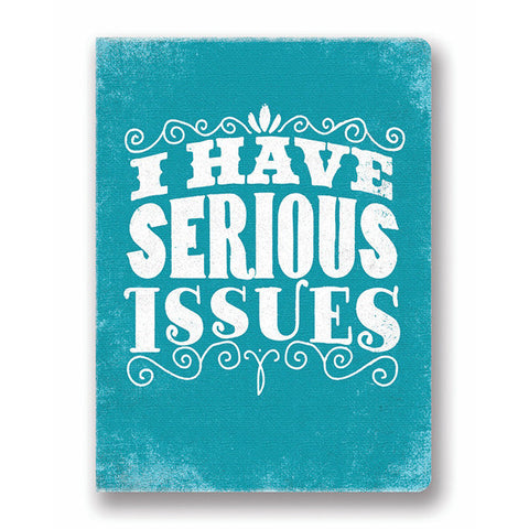 I Have Serious Issues Journal - The Flying Owl