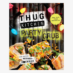Cookbook - Thug Kitchen - Party Grub