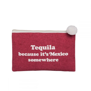 Pouch - Tequila Because It's Mexico Somewhere - The Flying Owl