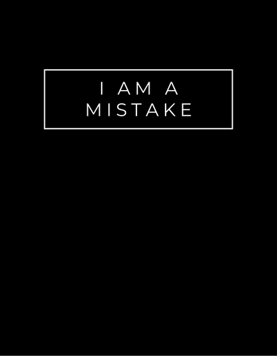 I Am A Mistake [Premium t-shirts]