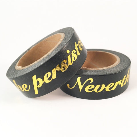 Nevertheless, She Persisted Washi Tape **Custom**