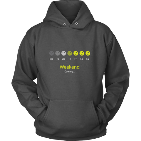 Weekend Coming Shirts and Hoodies