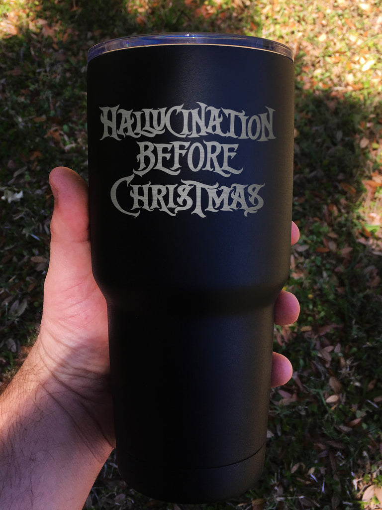 """Hallucination Before Christmas"" Tumbler - Etch Pros.. Laser Craft Studios"