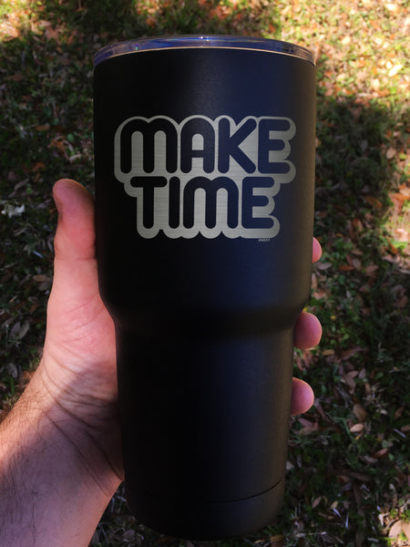 """Make Time"" Tumbler - Etch Pros.. Laser Craft Studios"