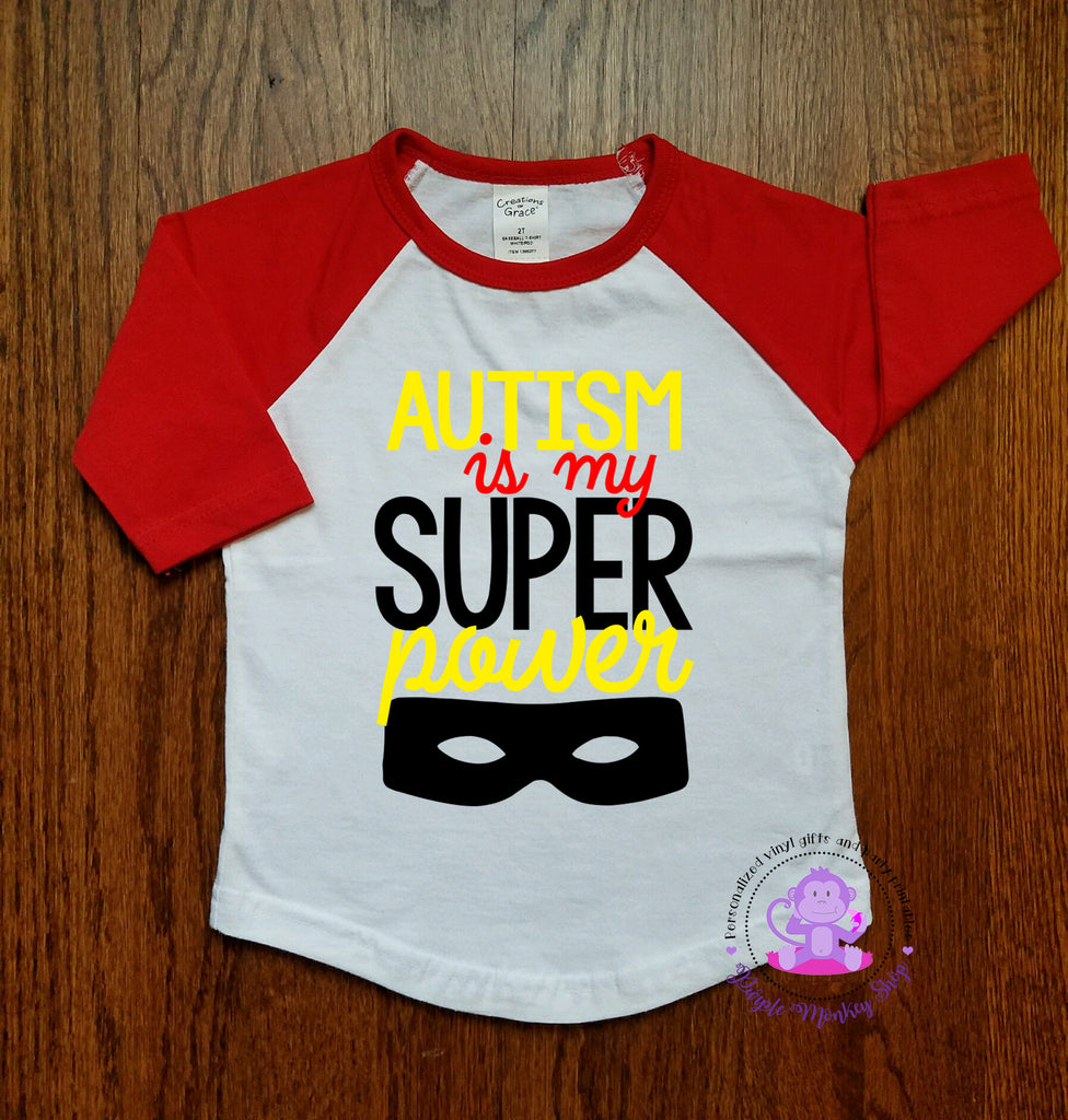 Autism Is My Super Power t-shirt