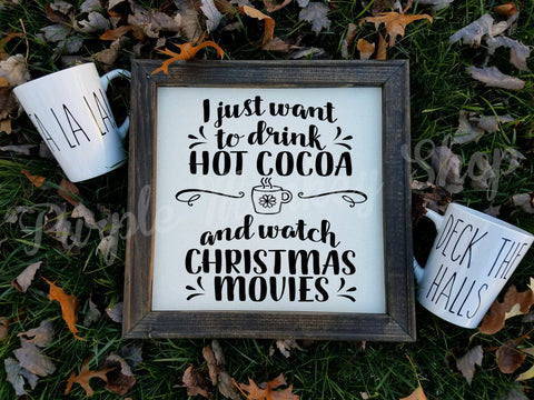 I Just Want to Drink Hot Cocoa canvas sign
