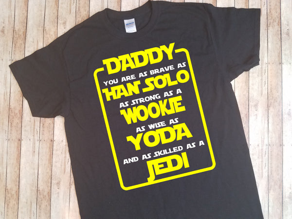 Daddy You are as Brave as.... Star Wars Father's Day Shirt