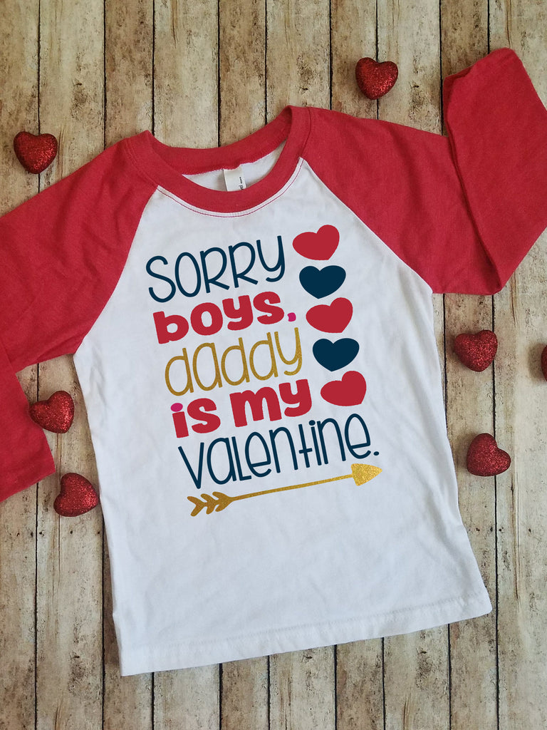 Sorry Boys Daddy is My Valentine Kids Raglan|Baseball Tee Shirt | Valentine's Day