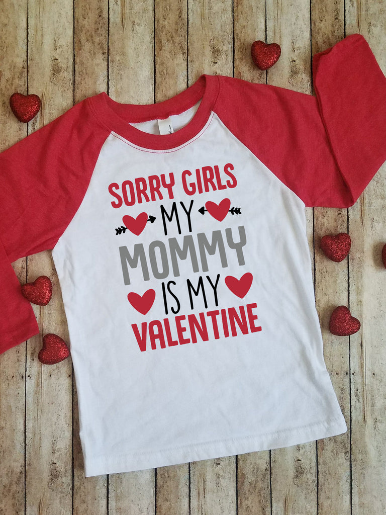 Sorry Girls My Mommy is My Valentine Kids Raglan|Baseball Tee Shirt | Valentine's Day