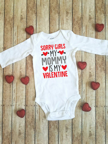 Sorry Girls My Mommy is My Valentine | Valentine's Day bodysuit/shirt