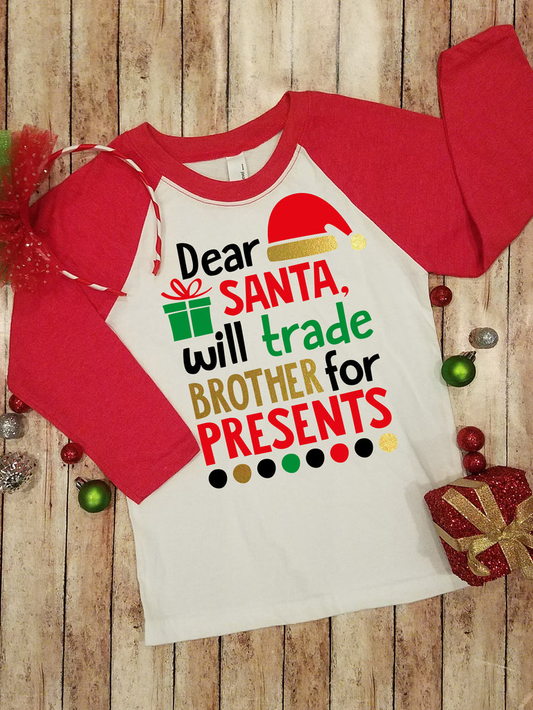 Dear Santa, Will Trade Brother for Presents Raglan Christmas Shirt