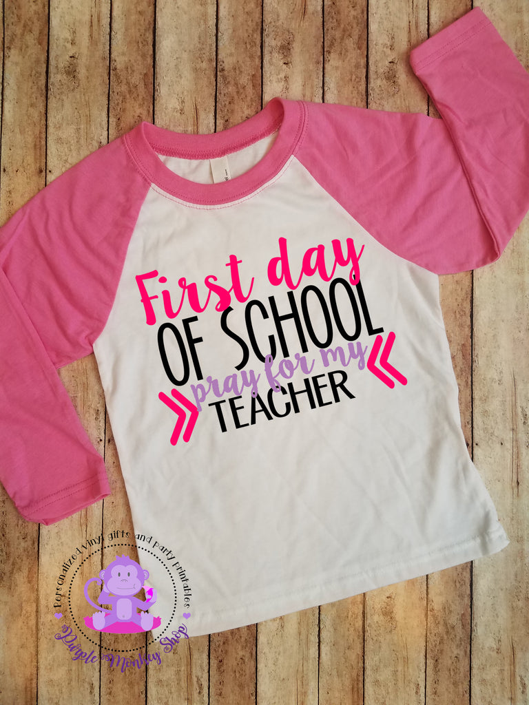 First Day of School/ Back to School/ Pray for My Teacher Shirt