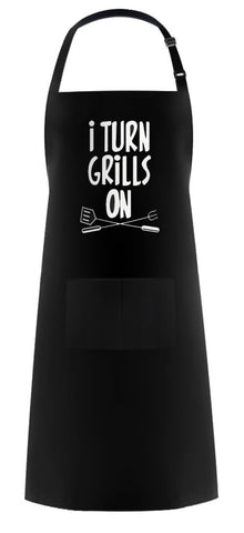 I Turn Grills On | Father's Day Apron