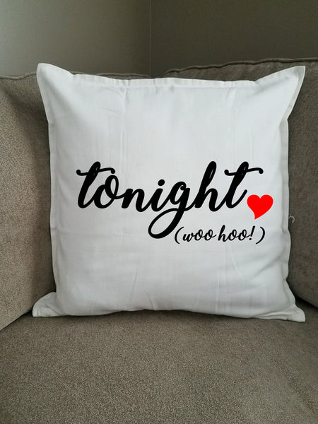 Tonight, Not Tonight personalized pillow cover
