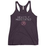 """Heavily Meditated"" Ladies' Triblend Racerback Tank"
