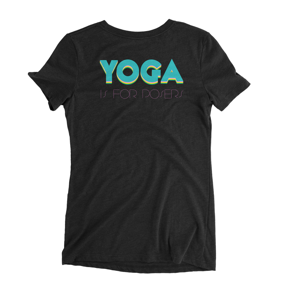 """Yoga Is For Posers"" Ladies' Triblend T-Shirt"