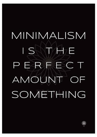 Kunsttryk - Minimalism is the perfect amount of something sort/hvid - 50*70 - BY M
