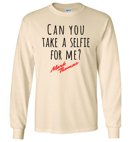 Mark Thomas Merchandise - Can you Take a selfie for me Long Sleeve Tee