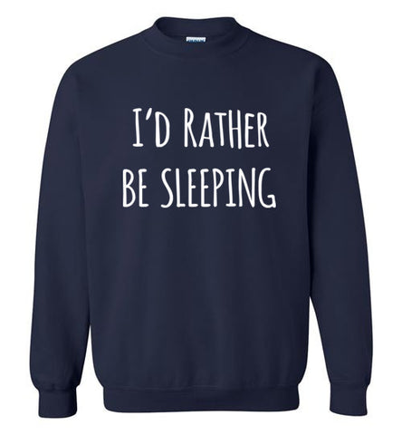 I'd Rather Be Sleeping Sweater
