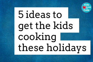 5 Ideas for Kids to Cook on school holidays.
