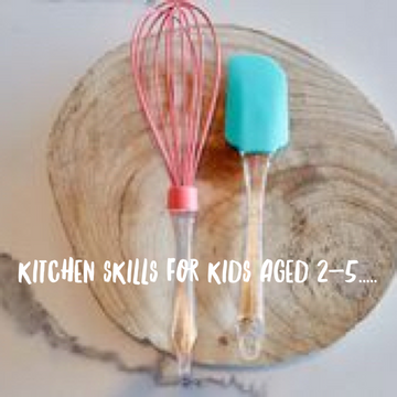 Kitchen skills for kids aged 2-5 years