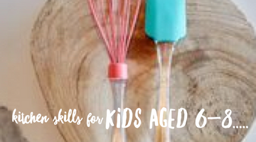 Kitchen skills for kids aged 6-8 years
