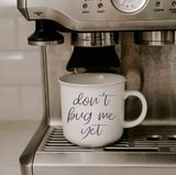 Don't Bug Me Ceramic Mug