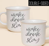 Wake Drink Slay Ceramic Mug