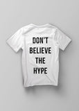 Don't Believe The Hype / Unisex T-shirt