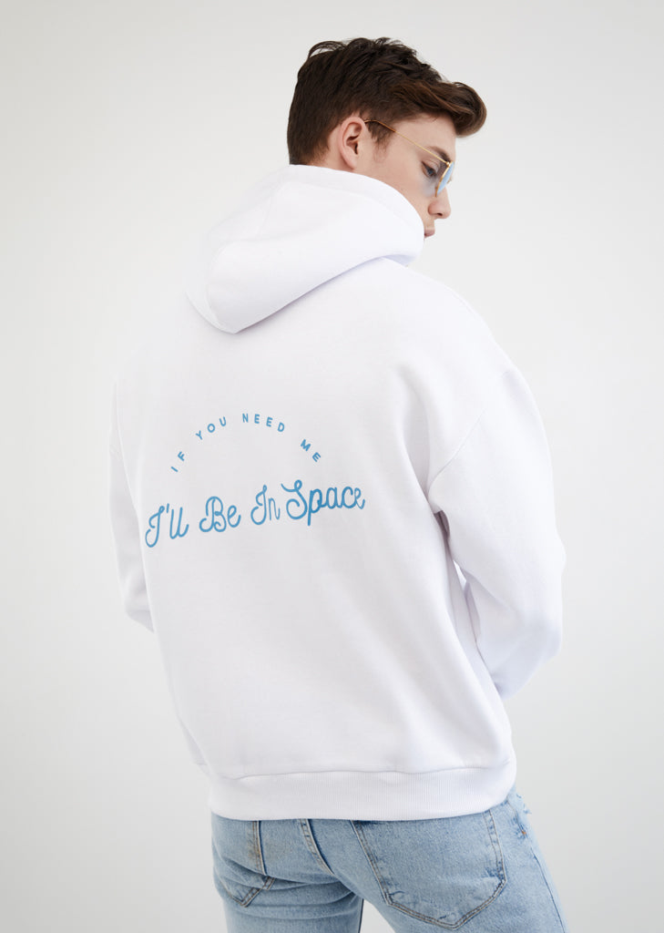 If You Need Me I'll Be In Space / Unisex Hoodie