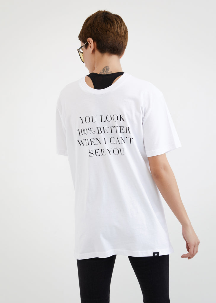 You Look %100 Better When I Can't See You / Unisex T-shirt