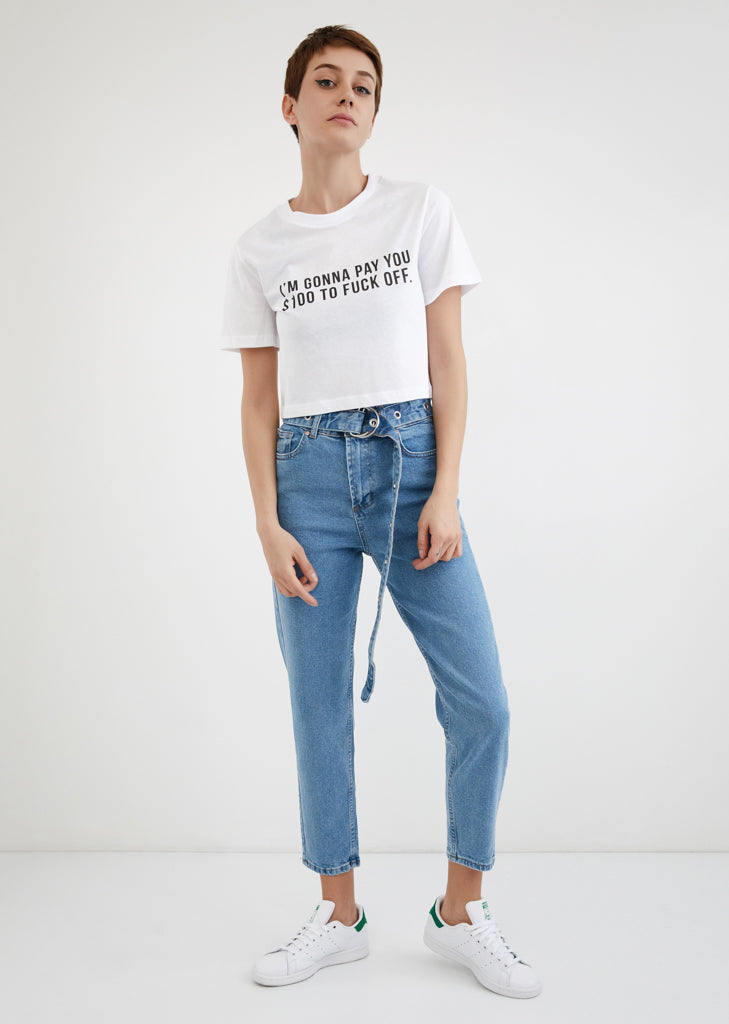 I'm Gonna Pay You $100 to Fuck Off / Crop Top
