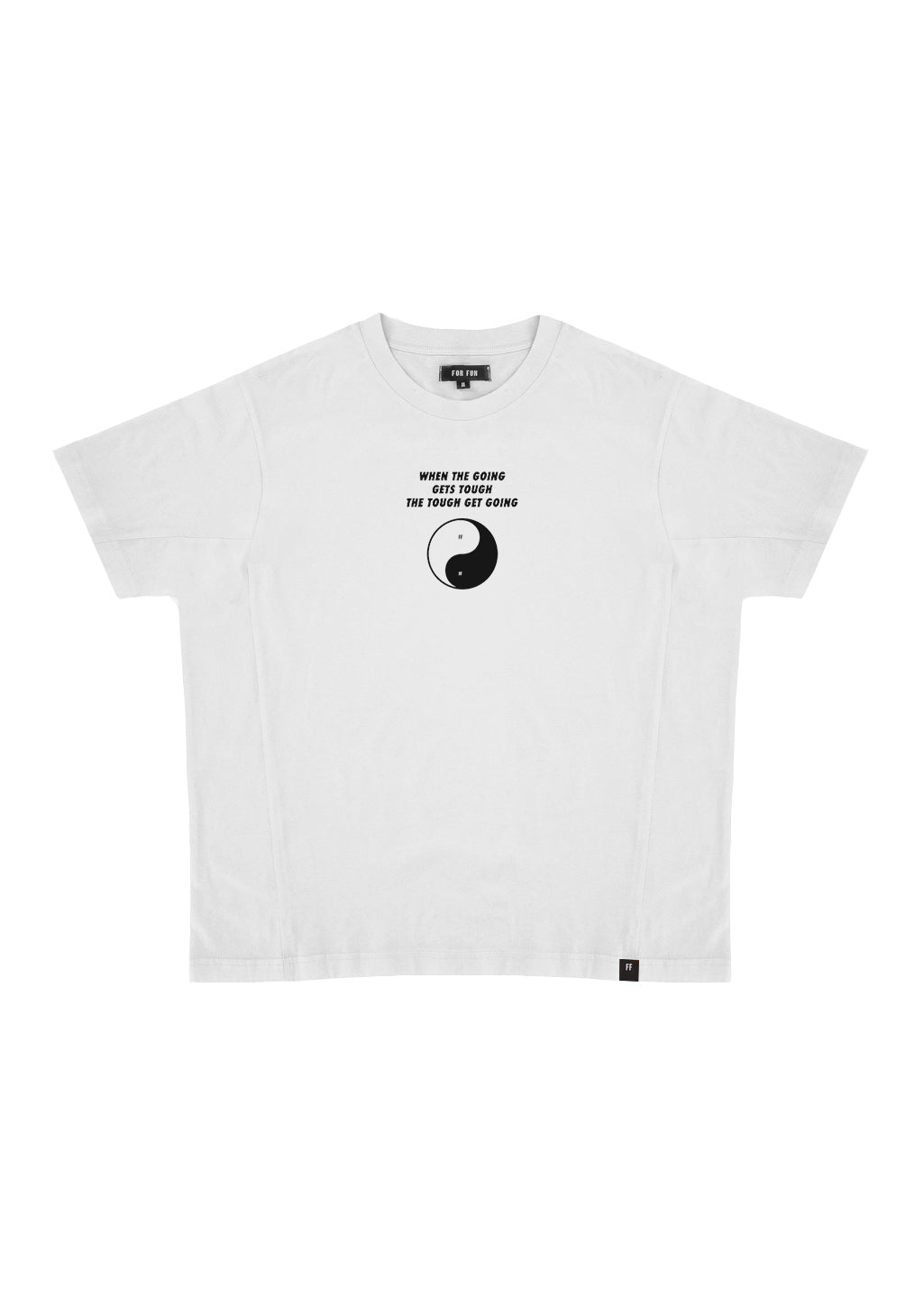 When the Going Gets Though, the Tough Get Going / Oversize T-shirt (White)