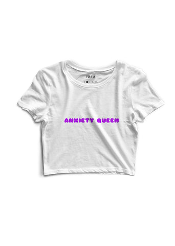 Anxiety Queen / Crop Top